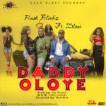 VIDEO   AUDIO: Rush Blinkz ft. DLoui – Daddy Oloye