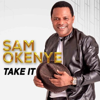 [Music] Sam Okenye – Take It