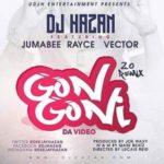 VIDEO: DJ Hazan – Gongoni 2.0 ft. Rayce, Jumabee & Vector