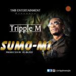 Tripple M – Sumo Mi