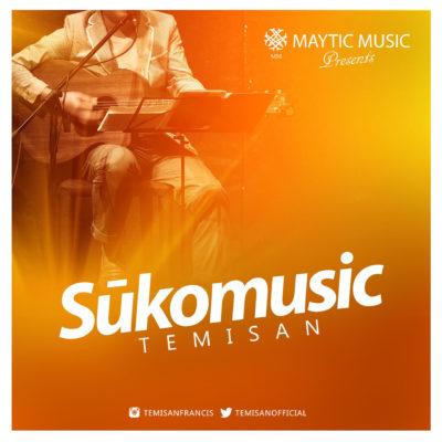 [Music] Temisan – Sukomusic