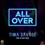 "Tiwa Savage ""All Over"" (prod. BabyFresh)"