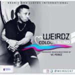 VIDEO: Weirdz – Colour Blind