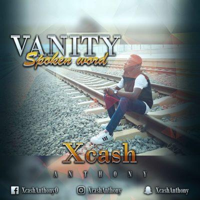 [VIDEO   AUDIO]: Xcash Anthony – Vanity (Spoken Word)