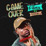 Filinx – Game Over ft Nazor C (Prod by krizbeatz)