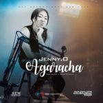 Jenny O – Agaracha