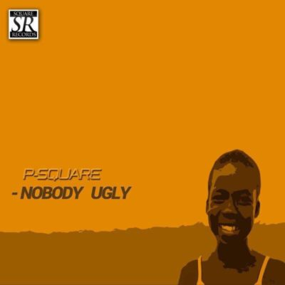 P-Square Nobody Ugly