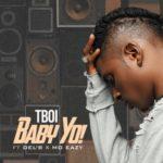 T'Boi – 'Baby Yo!' Ft. Del B x MoEazy