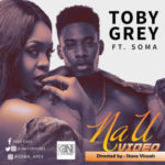 VIDEO: Toby Grey – Na U ft. Soma