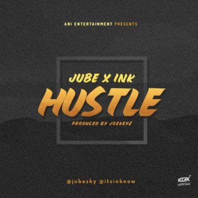 [Music] Jube – Hustle Ft. Ink Edwards