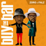 Zoro – Buy The Bar ft. Falz