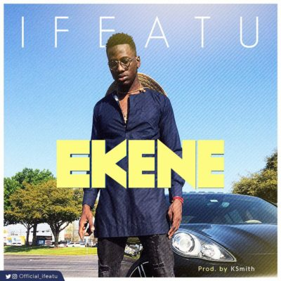 [Music + Video] Ifeatu – Ekene