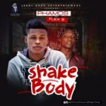 Phamos – Shake Body ft. Flex B