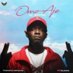 Ae Booms – Omo Aje (Prod. By Sammyoung)