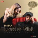 B-Mar – Lagos Girl (Prod. By Eclipse)