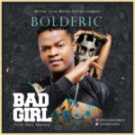 Bolderic – Bad Girl