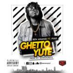 Ben Anansi – Ghetto Yute