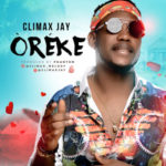Climax Jay – Oreke (Prod. By Phantom)