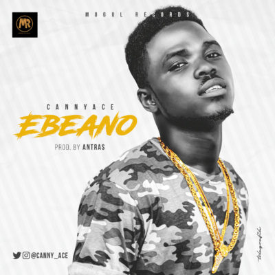 [Music] Cannyace – Ebeano (Prod. By Antras)