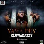 Oluwakazzy – Yawadey