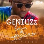 VIDEO: Geniuzz – Love & Affection