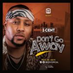 I-Cent – Don't Go Away (Prod. Abjos)