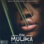 IDK – Mulika