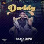 Bayo Shine – Daddy (Prod. by Antras)