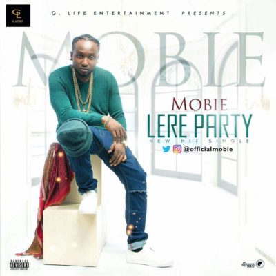 [Music] Mobie – Lere Party (Prod. By E-Kelly)