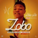Leke Lee – Zobo (Prod. Nolly Griffin)