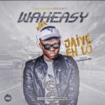 Waheasy – Jaiye Eh Lo