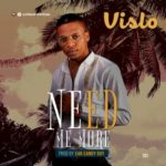 Vislo – Need Me More