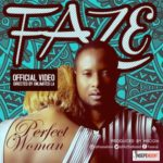 Faze – Perfect Woman [New Video]