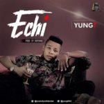 Yung T – Echi (Prod By DaPiano)