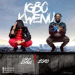 Lord Cornel – Igbo Kwenu ft. Zoro