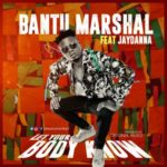 Bantu Marshal – Let Your Body Know ft. Jaydanna