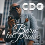 CDO – Born To Praise
