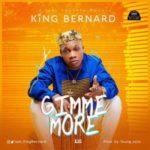 King Bernard – Gimme More