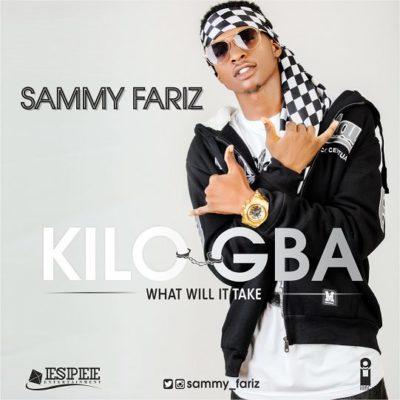 [Music] Sammy Fariz – Kilogba (Prod. By DJ Coublon)