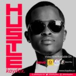 Kaydex – Hustle (AUDIO+VIDEO)