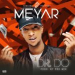 VIDEO: Meyar – Dr Do