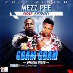 VIDEO: Mezz Pee – Gbam Gbam f. Seriki