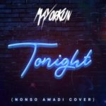 Mayorkun – Tonight (Nonso Amadi Cover) [New Video]