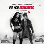 Teema LiRAY- Do You Remember ft. Selebobo