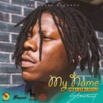 Stonebwoy – My Name (Forever Riddim) [New Song]