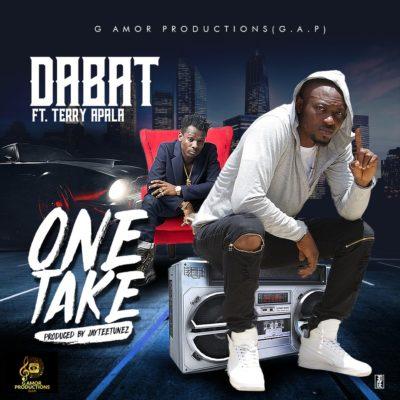 [Music] Dabat Ft. Terry Apala – One Take
