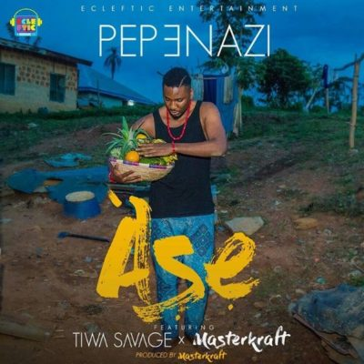 Pepenazi – Ase ft. Tiwa Savage & Masterkraft [New Song]