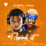DJ Sauce X Dotman – Rewind It