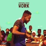 VIDEO: Adekunle Gold – Work