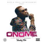 Shady Elle – Onome (Prod by Selebobo)